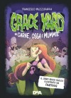 Grace Yard in carne, ossa e mummie